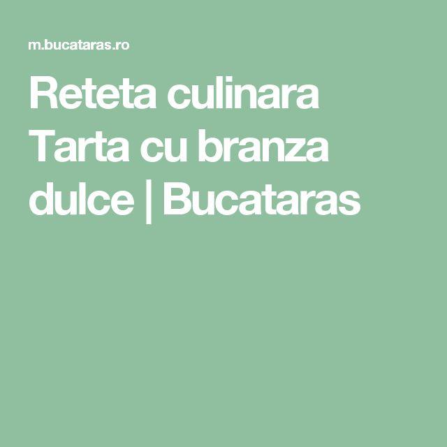 Reteta culinara Tarta cu branza dulce   Bucataras