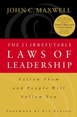 The 21 Irrefutable Laws of Leadership: Follow Them and People Will Follow You - Another book for me to buy and read!!