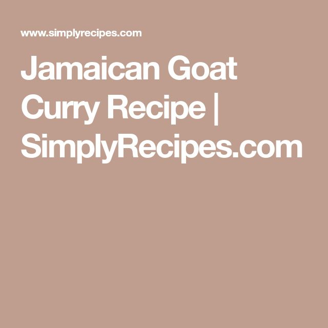 Jamaican Goat Curry Recipe | SimplyRecipes.com