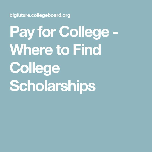 Pay for College - Where to Find College Scholarships
