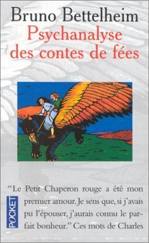 Psychanalyse des contes de fées de Bruno Bettelheim, http://www.amazon.fr/dp/2266095781/ref=cm_sw_r_pi_dp_8sMnrb0M4J3S2