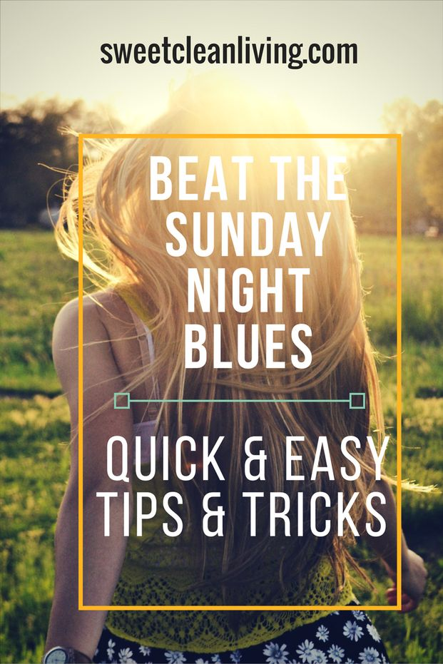 Beat the Sunday Night Blues   Sweet Clean Living