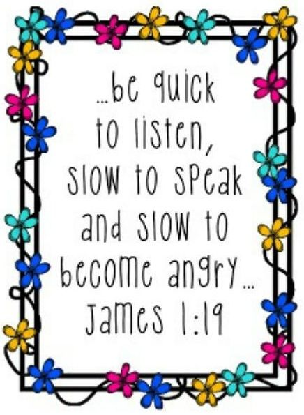 Be quick to listen and slow to speak Bible verse quote via Carol's Country Sunshine on Facebook