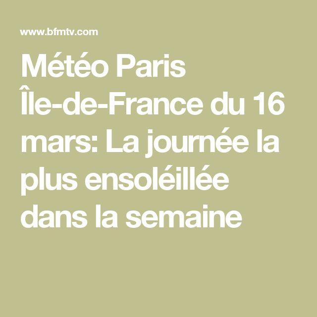 Météo Paris Île-de-France du 16 mars: La journée la plus ensoléillée dans la semaine