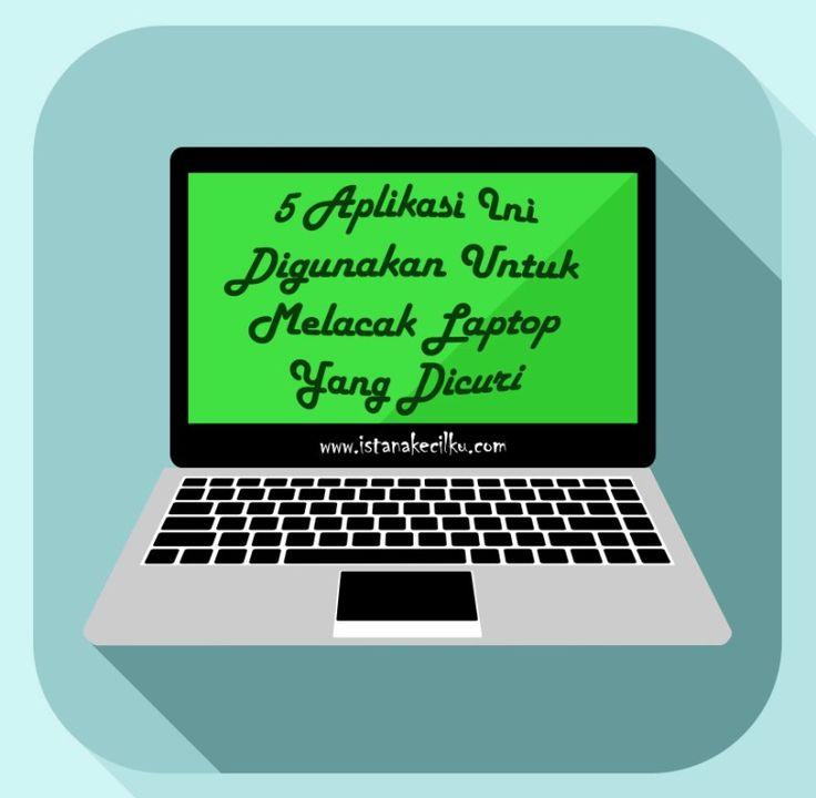 5 Aplikasi Terbaik Ini Digunakan Untuk Melacak Laptop Anda Yang Hilang Atau Dicuri