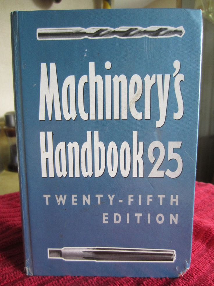 Machinery's Handbook 25th Edition With Thumb Index~1996 By Robert Greene Editior #Handbook