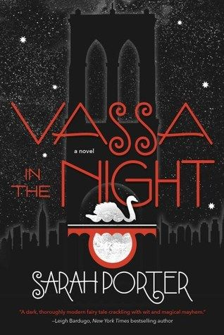 Vassa in the Night by Sarah Porter - September 20th 2016 by Tor Teen