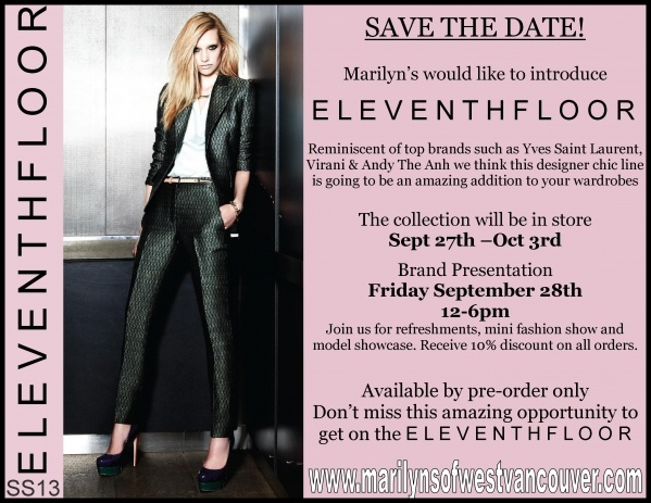 Eleventh Floor Fashion Show @ Marilyn's Sun Sept 30th  More details at http://www.marilynsofwestvancouver.com/ai1ec_event/eleventh-floor-trunk-show-presentation/?instance_id=66