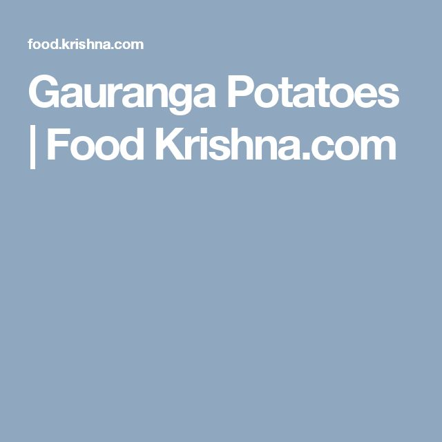 Gauranga Potatoes | Food Krishna.com