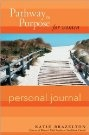 Pathway to Purpose for Women Personal Journal  by Katie Brazelton