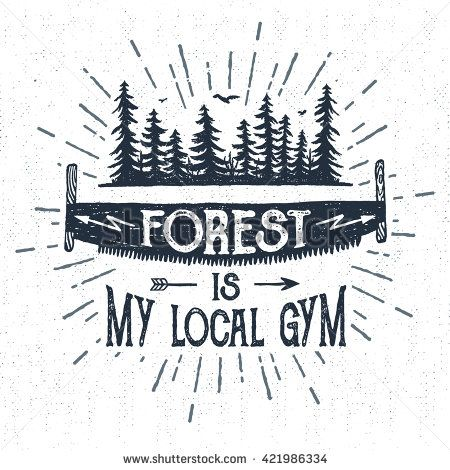 """Hand drawn vintage label with textured saw vector illustration and """"Forest is my local gym"""" lettering."""