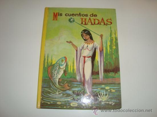 LIBRO AÑOS 60 CUENTOS INFANTILES MIS CUENTOS DE HADAS (Libros de Lance - Literatura Infantil y Juvenil - Cuentos), yo tenía toda la colección