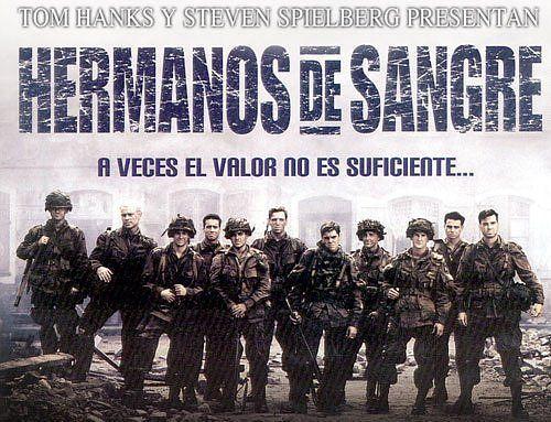 Band of Brothers (Hermanos de sangre en España, Band of Brothers en Argentina, Hermandad en la trinchera o Banda de hermanos en México) e...