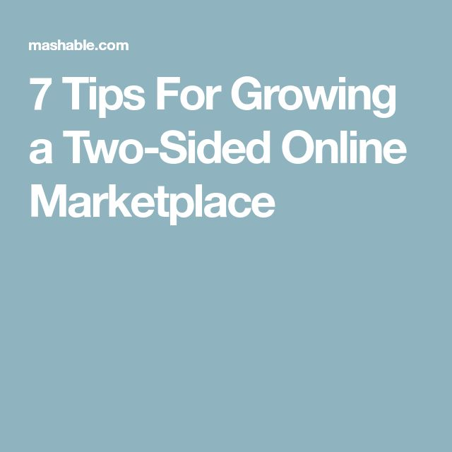 7 Tips For Growing a Two-Sided Online Marketplace