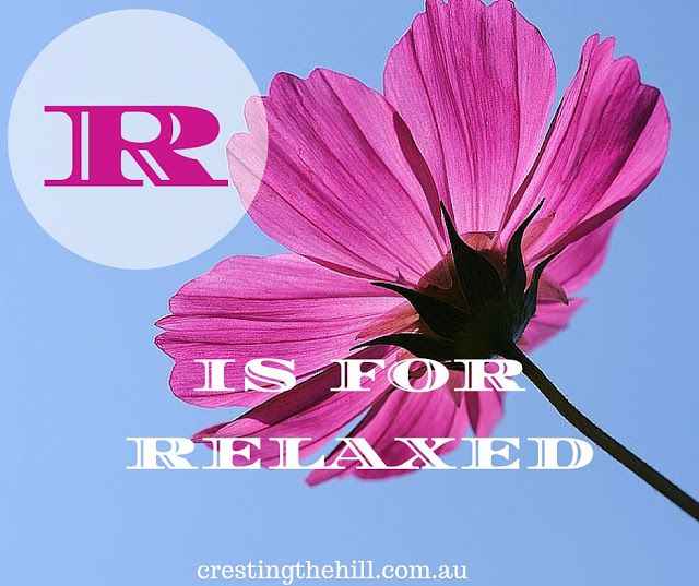 The A-Z of Positive Personality Traits - R is for Relaxed - #atozchallenge