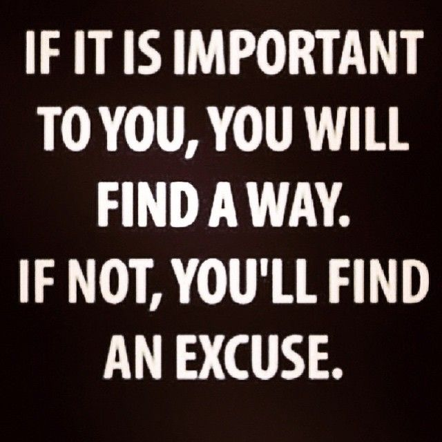 If its important to you, you will find a way. If not, you ...