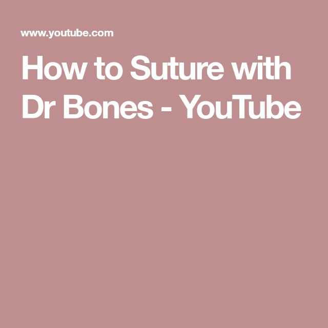 How to Suture with Dr Bones - YouTube