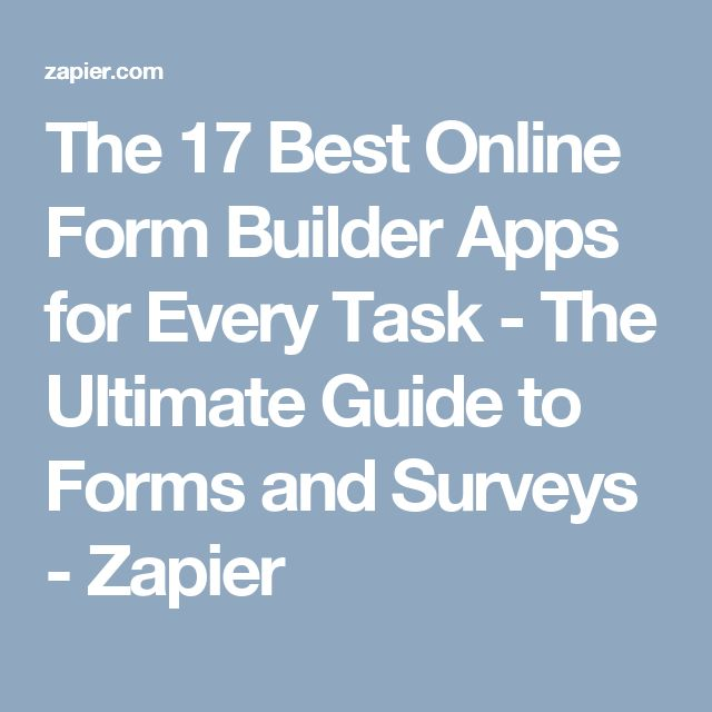 The 17 Best Online Form Builder Apps for Every Task - The Ultimate Guide to Forms and Surveys - Zapier