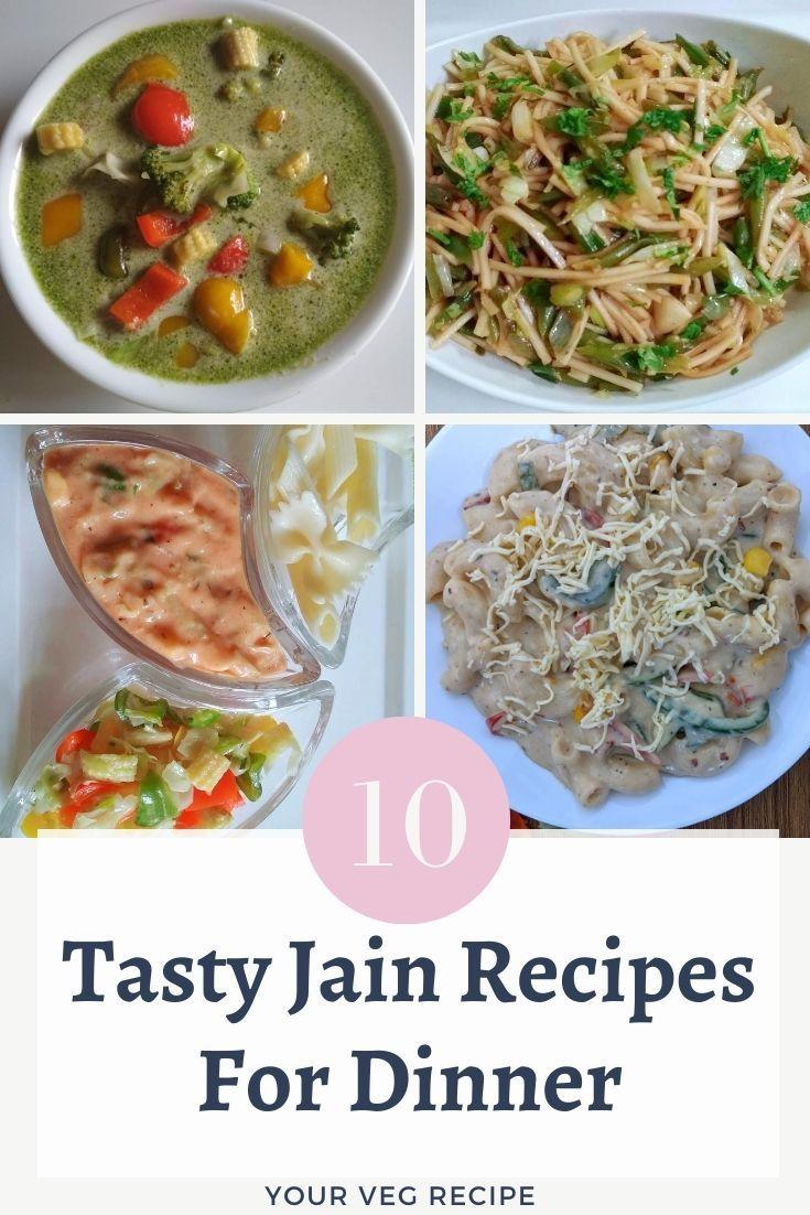 10 Tasty Jain Recipes For Dinner Your Veg Recipe In 2020 Jain Recipes Veg Recipes Recipes