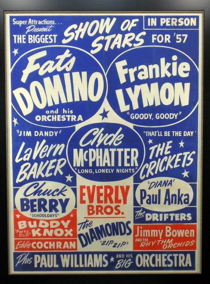 1957 — Classic R 'n B / Rock 'n Roll Show — starring Fats Domino, Frankie Lymon, LaVern Baker, Clyde McPhatter, The Crickets, Chuck Berry, The Everly Brothers, Paul Anka, The Drifters, Buddy Knox, Eddie Cockran  more