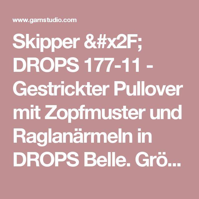 Skipper / DROPS 177-11 - Gestrickter Pullover mit Zopfmuster und Raglanärmeln in DROPS Belle. Größe S - XXXL. - Kostenlose Anleitungen von DROPS Design