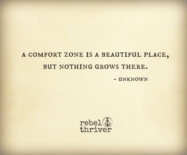 Step out of your comfort zone.  It's the only way you'll see what you'te missing!
