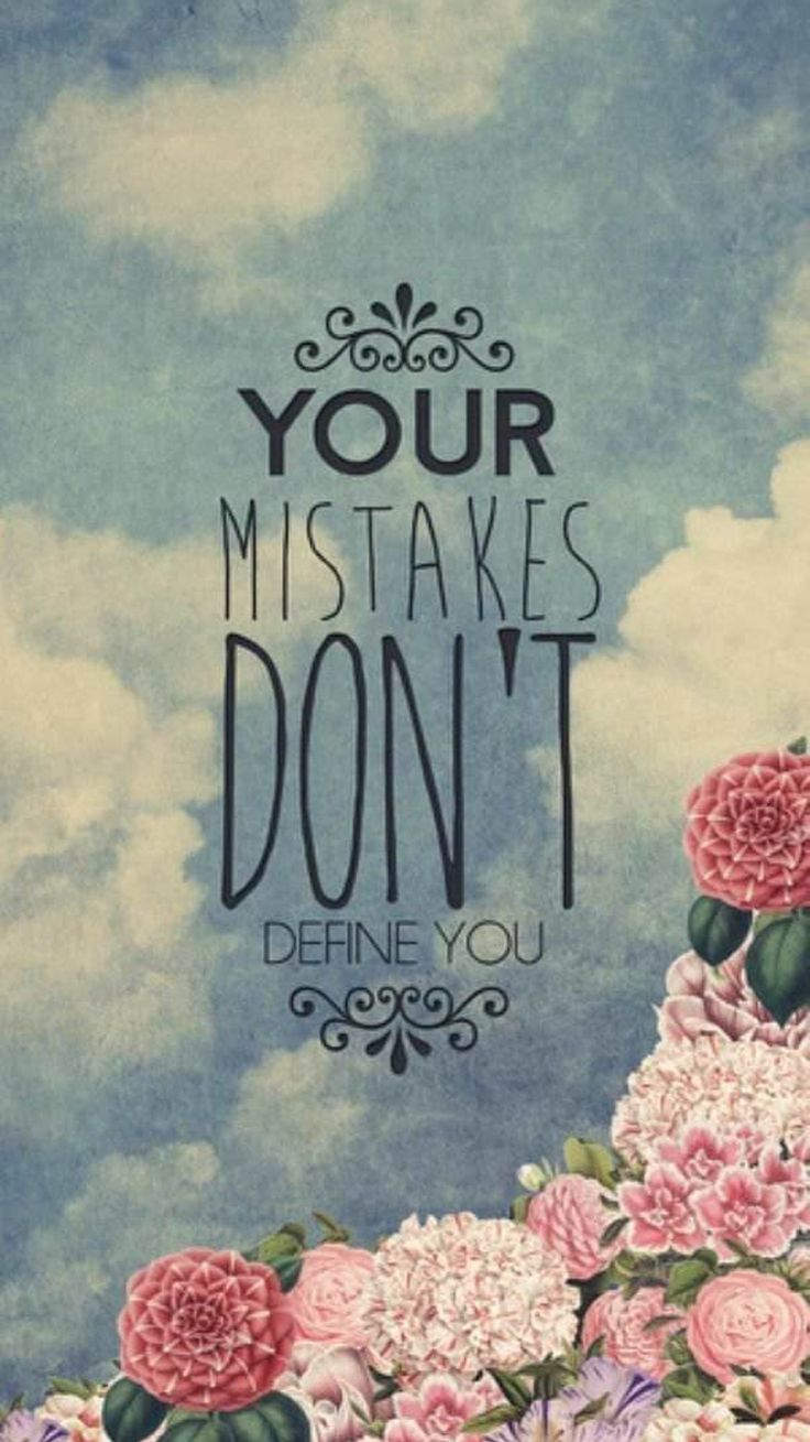 Your Mistakes Don't Define You iPhone 6 Wallpaper