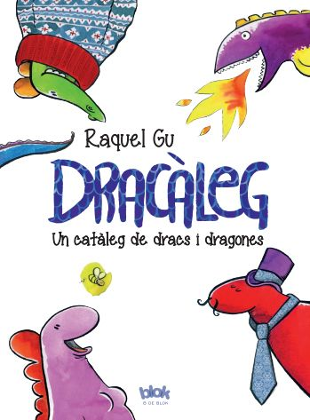 'Dracàleg', my first illustrated children book as an author. Published by Ediciones B (2015). This is the Catalan edition's cover.