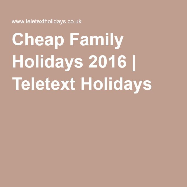 Cheap Family Holidays 2016