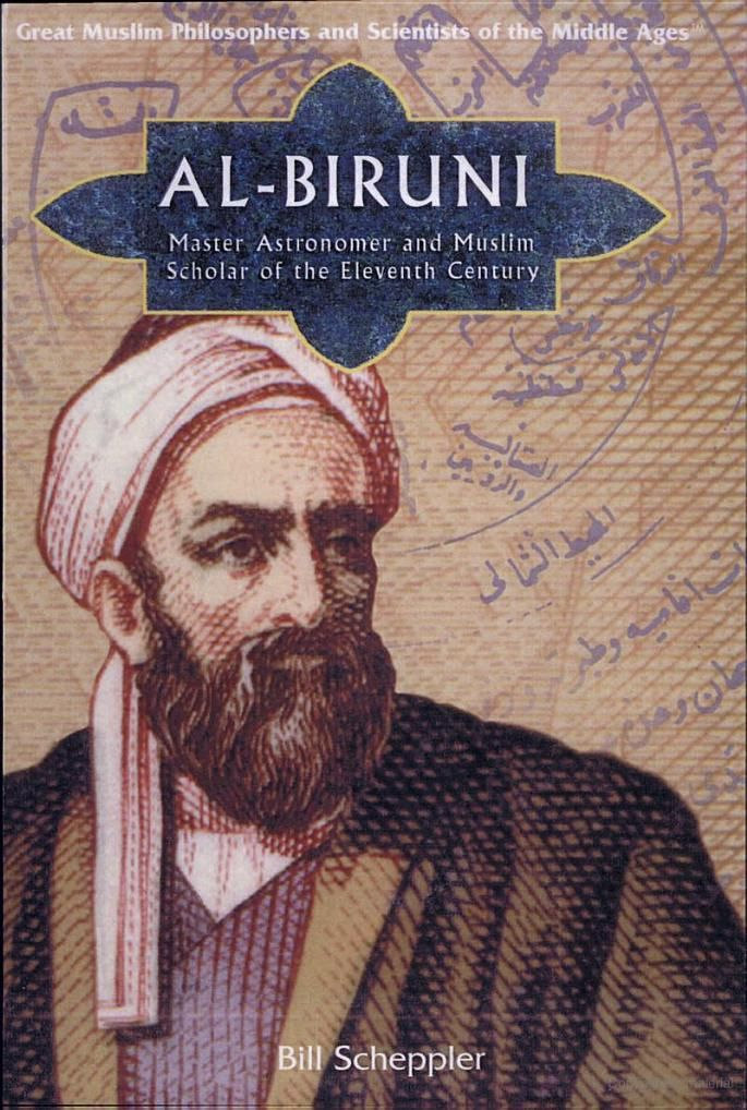 Al-Biruni: Master Astronomer and Muslim Scholar of the Eleventh Century - Bill Scheppler - Google Books