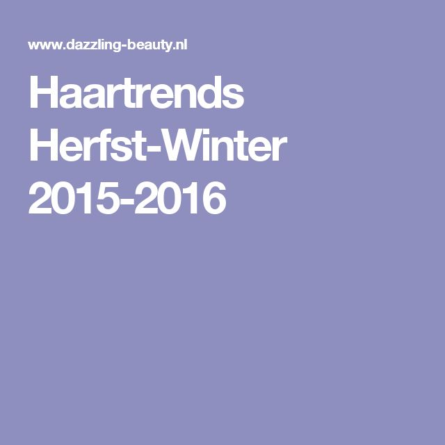 Haartrends Herfst-Winter 2015-2016
