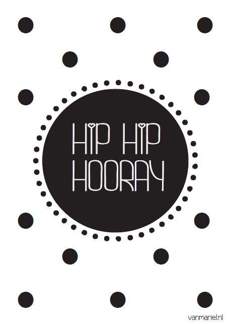 Hip Hip Hooray - #Birthday - #Verjaardag - #Geburtstag - Buy it at www.vanmariel.nl - Poster € 3,95 - Card € 1,25