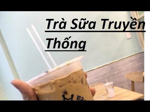 Ẩm Thực Đường Phố Việt Nam Trà Sữa Truyền Thống
