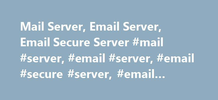 Mail Server, Email Server, Email Secure Server #mail #server, #email #server, #email #secure #server, #email #servers http://netherlands.remmont.com/mail-server-email-server-email-secure-server-mail-server-email-server-email-secure-server-email-servers/  # Mail Server Overview MailEnable has been chosen by some of the world's largest hosting companies as their solution for hosted email and collaboration. The impressive webmail, mobile connectivity, anti-spam and other features have cemented…