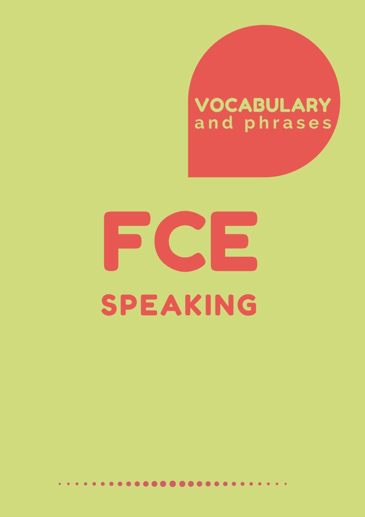 Cambridge First (FCE) Speaking Vocabulary