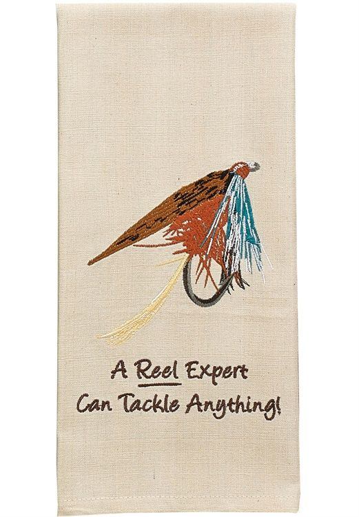 A reel expert can tackle anything fly fishing dishtowel for Fly fishing decor