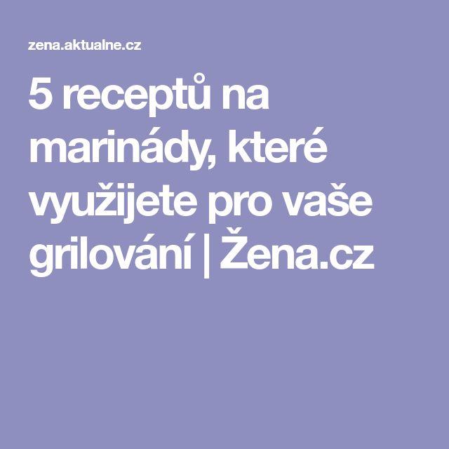 5 receptů na marinády, které využijete pro vaše grilování   Žena.cz