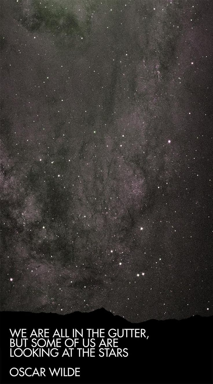 """""""We are all in the gutter, but some of us are looking at the stars"""" – Oscar Wilde"""