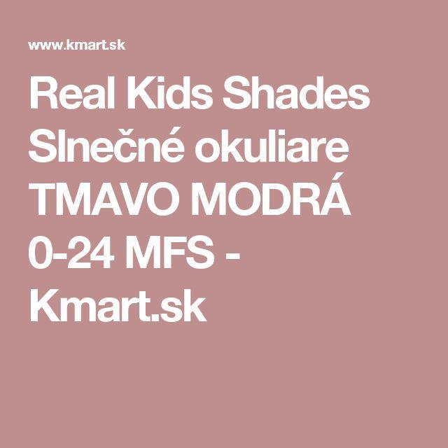 Real Kids Shades Slnečné okuliare TMAVO MODRÁ 0-24 MFS - Kmart.sk