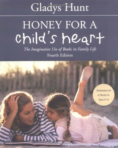 I READ TO TIFFANY EVERYDAY. Honey for a Child's Heart by Gladys Hunt,list of books for ages 0-12 Everything parents need to know to find the best books for their children Since its publication in 1969, this has been an essential guide for parents wanting to find the best books for their children. Now in its fourth edition,