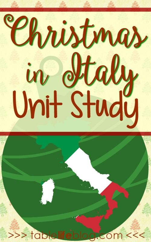 """Christmas in Italy Unit Study from Table Life blog, """"Want a glimpse at Christmas in Italy? I've rounded up some great unit study resources to help you have a Buon Natale in your homeschool."""""""