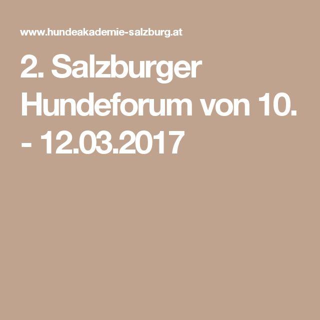 2. Salzburger Hundeforum von 10. - 12.03.2017