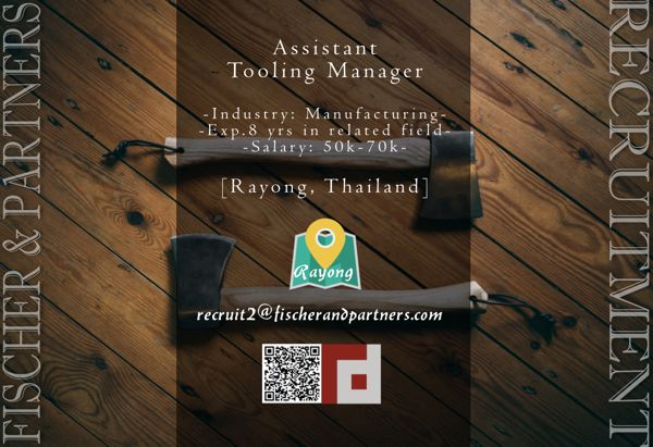 Fischer & Partners Recruitment is seeking ASSISTANT TOOLING MANAGER to work in Rayong, Thailand –> Apply Now !!!  recruit1@fischerandpartners.com  https://recruit.zoho.com/recruit/ViewJob.na?digest=duBuh5Cl.xppfB786q9KjGGTf5POBnVOgjZ5ds.lqD4-&embedsource=Embed  http://www.fischerandpartners.com/recruitment-services/