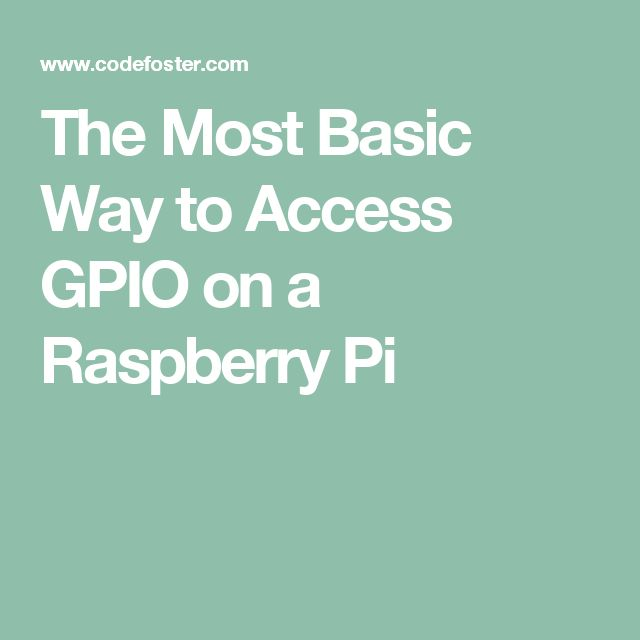 The Most Basic Way to Access GPIO on a Raspberry Pi