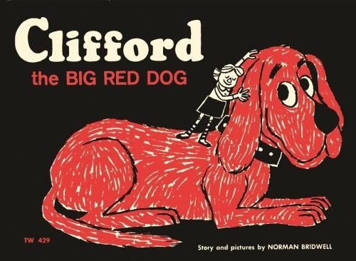 "The original, 1963 cover of Clifford the Big Red Dog. Did you know author Norman Bridwell had never written anything before ""Clifford""? He thought it was a fluke that the book was accepted for publication. (photo: Scholastic)"