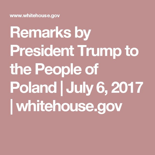 Remarks by President Trump to the People of Poland | July 6, 2017 | whitehouse.gov