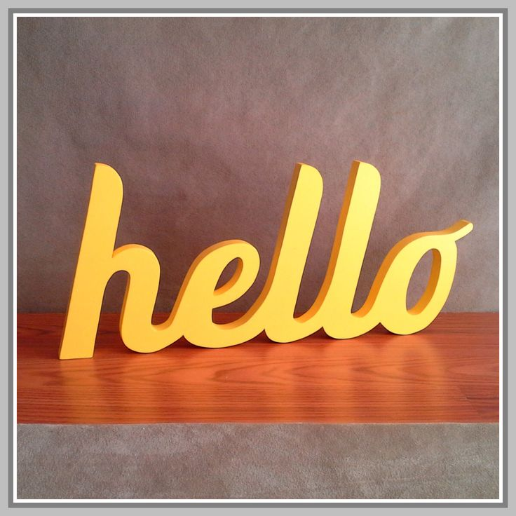 HELLO - Wooden Hello Sign, stand-alone decoration, self-standing, shelf or wall display, wood scroll saw sign - Ostans Krafts Hello by Ostans on Etsy https://www.etsy.com/listing/214552944/hello-wooden-hello-sign-stand-alone