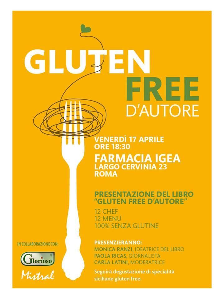 """Venerdì 17 aprile, alle ore 18.30, presso la Farmacia Igea di #Roma, presentazione del libro """"Gluten Free d'Autore"""": 48 ricette #senzaglutine suddivise in 12 menu creati da 12 chef di fama. Interverranno Monica Ranzi, ideatrice del libro, Paola Ricas, giornalista e Carla Latini, moderatrice. Seguirà una degustazione di specialità siciliane #glutenfree! Vi aspettiamo!"""