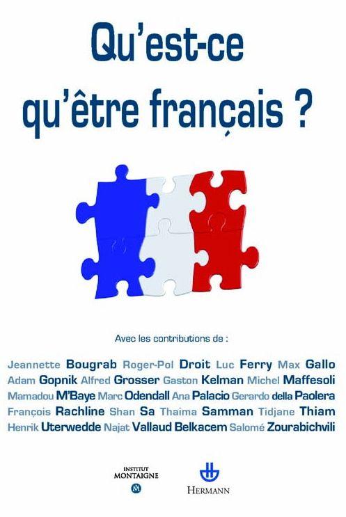 """A l'heure où les signes de l'identité française sont souvent moqués ou mis en cause (sifflements de la Marseillaise, cartes d'identité brûlées…), notre pays ne peut s'abstenir d'une réflexion sur cette question majeure: """"Qu'est-ce qu'être français aujourd'hui?"""". L'Institut Montaigne nourrit l'ambition de l'y aider et invite toute la société française à participer au débat. Pour alimenter ce débat: un ouvrage collectif, un événement de grande ampleur."""