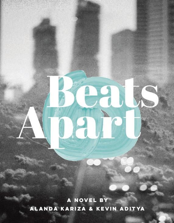 Beats Apart by Alanda Kariza and Kevin Aditya. Published on 21 September 2015!